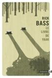 Rick Bass - Le livre de Yaak.
