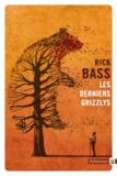 Rick Bass - Les derniers grizzlys.