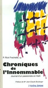 Rick Frechette - Chroniques de l'Innommable - Journal d'un passioniste en Haïti.