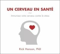 Rick Hanson - Un cerveau en santé. 2 CD audio