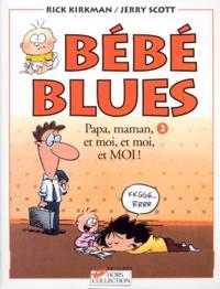 Rick Kirkman et Jerry Scott - Bébé Blues Tome 2 : Papa, maman, et moi, et moi, et moi !.