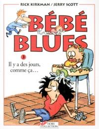 Rick Kirkman et Jerry Scott - Bébé Blues Tome 3 : Il y a des jours, comme ça....