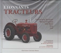 Rick Mannen - Etonnants tracteurs - Les modèles légendaires.
