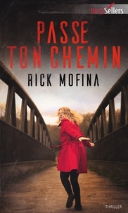Rick Mofina - Passe ton chemin.