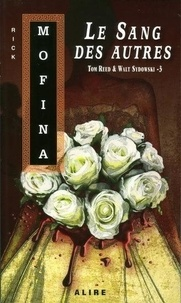 Rick Mofina - Tom Reed & Walt Sydowski Tome 3 : Le sang des autres.