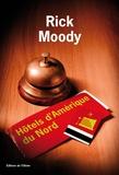 Rick Moody - Hôtels d'Amérique du Nord.