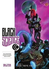 Rick Remender et Dean White - Black Science Band 1: Der tiefe Fall.