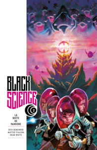 Rick Remender - Black Science Tome 2 : La boîte de Pandore.