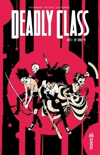 Rick Remender et Wes Craig - Deadly Class Tome 3 : The Snake Pit.