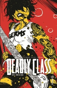 Rick Remender et Wes Craig - Deadly Class Tome 8 : Never go back.