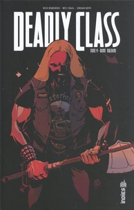 Rick Remender et Wes Craig - Deadly Class Tome 9 : Bone Machine.