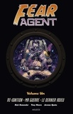 Rick Remender et Tony Moore - Fear Agent Intégrale Tome 1 : Re-ignition ; Ma guerre ; Le dernier adieu.