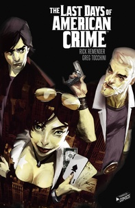 Rick Remender et Greg Tocchini - The Last Days of American Crime  : L'intégrale.