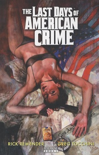 Rick Remender - The Last Days of American Crime.