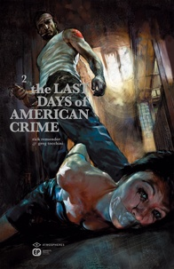 Rick Remender et Greg Tocchini - The last days of american crime - Tome 2.