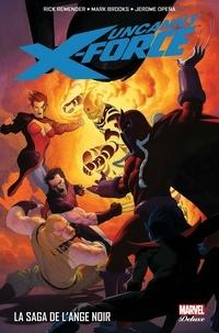 Rick Remender et Jerome Opeña - Uncanny X-Force Tome 2 : La saga de l'ange noir.