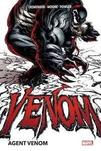 Rick Remender et Tony Moore - Venom Tome 1 : Agent Venom.