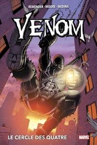 Rick Remender et Tony Moore - Venom Tome 2 : Le cercle des quatre.