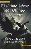 Rick Riordan - El ultimo héroe del Olimpo - Percy Jackson y los dioses del Olimpo V.