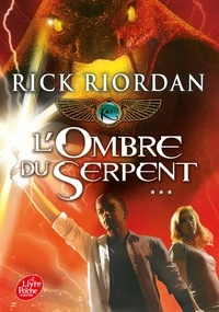 Rick Riordan - Kane Chronicles Tome 3 : L'ombre du serpent.