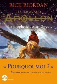 Rick Riordan - Les Travaux d'Apollon - tome 2 - La prophétie des ténèbres.