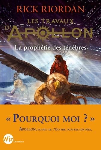Les Travaux d'Apollon - tome 2. La prophétie des ténèbres