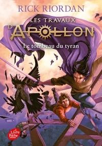 Rick Riordan - Les travaux d'Apollon Tome 4 : Le tombeau du tyran.