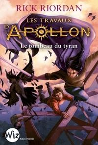 Rick Riordan - Les Travaux d'Apollon - tome 4 - Le tombeau du tyran.