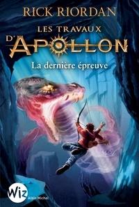 Rick Riordan - Les travaux d'Apollon Tome 5 : La dernière épreuve.