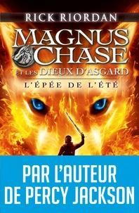 Rick Riordan - Magnus Chase et les dieux d'Asgard Tome 1 : L'épée de l'été.