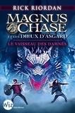 Rick Riordan - Magnus Chase et les dieux d'Asgard Tome 3 : Le vaisseau des damnés.