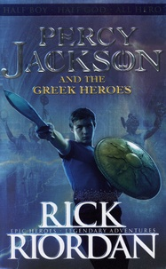 Rick Riordan - Percy Jackson and the Greek Heroes.