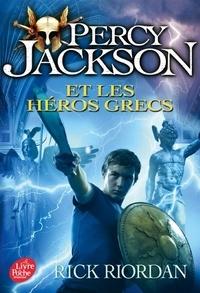 Rick Riordan - Percy Jackson  : Percy Jackson et les héros grecs.