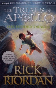 Rick Riordan - The Trials of Apollo Tome 1 : The Hidden Oracle.