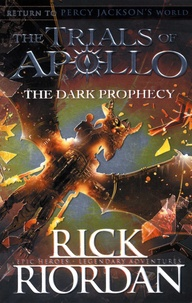 Rick Riordan - The Trials of Apollo Tome 2 : The Dark Prophecy.