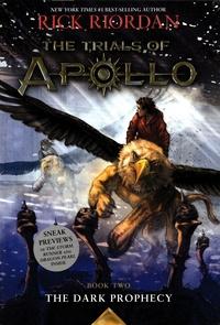 Rick Riordan - The Trials of Apollo Tome 2 : The Dark Prophecy.