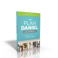 Rick Warren - Le Plan Daniel, journal - 40 jours pour une vie plus saine.