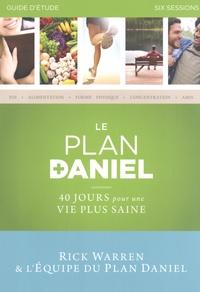 Rick Warren - Le Plan Daniel - Guide d'étude, six sessions.