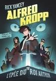 Rick Yancey - Alfred Kropp Tome 1 : L'épée du roi Arthur.