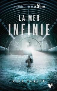 Rick Yancey - La 5e vague Tome 2 : La mer infinie.