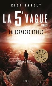 Rick Yancey - La 5e vague Tome 3 : La dernière étoile.