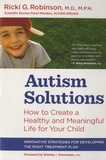 Ricki G Robinson - Autism Solutions - How to Create a Healthy and Meaningful Life for your Child.