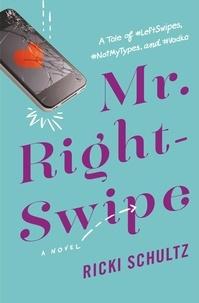 Ricki Schultz - Mr. Right-Swipe.