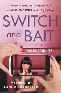 Ricki Schultz - Switch and Bait.