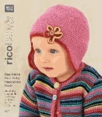rico baby 007. Das kleine Rico Baby Handstrick Buch - 23 Designs für Babies von 0 bis 24 Monaten, Handstrickgarn rico baby classic dk.