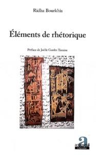 Ridha Bourkhis - Eléments de rhétorique.