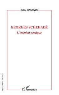 Ridha Bourkhis - Georges Schehadé - L'émotion poétique.