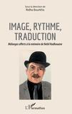 Ridha Bourkhis - Image, rythme, traduction - Mélanges offerts à la mémoire de Nebil Radhouane.