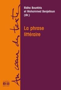 Ridha Bourkhis et Mohammed Benjelloun - La phrase littéraire.