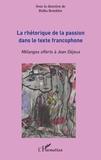 Ridha Bourkhis - La rhétorique de la passion dans le texte francophone - Mélanges offerts à Jean Déjeux.
